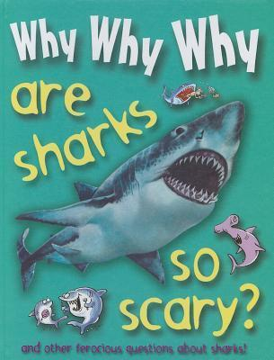 Why Why Why Are Sharks So Scary? Mason Crest Publishers