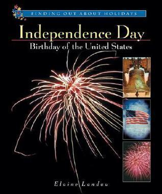 Independence Day: Birthday of the United States  by  Elaine Landau