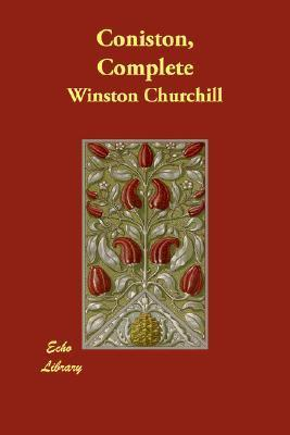 Coniston, Complete  by  Winston  Churchill