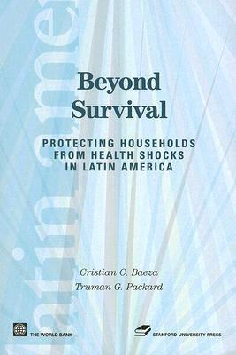 Beyond Survival: Protecting Households from Health Shocks in Latin America Cristian Baeza
