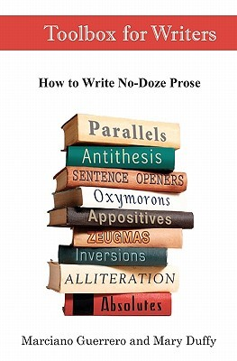 Toolbox for Writers: How to Write No-Doze Prose  by  Marciano Guerrero