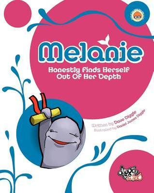 Melanie: Honestly Finds Herself Out of Her Depth  by  Dave Diggle
