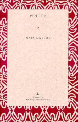 White: Edited  by  Wayne Karlin by Mary E. Weems