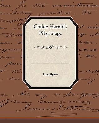Childe Harolds Pilgrimage  by  George Gordon Byron
