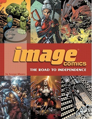 Image Comics: The Road to Independence George Khoury