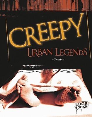 Creepy Urban Legends  by  Tim OShei