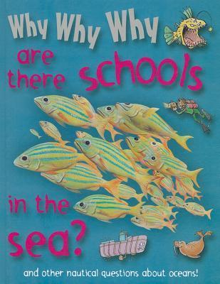 Why Why Why Are There Schools in the Sea? Mason Crest Publishers