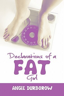 Declarations of a Fat Girl  by  Angie Durborow