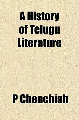 A History Of Telugu Literature  by  P Chenchiah