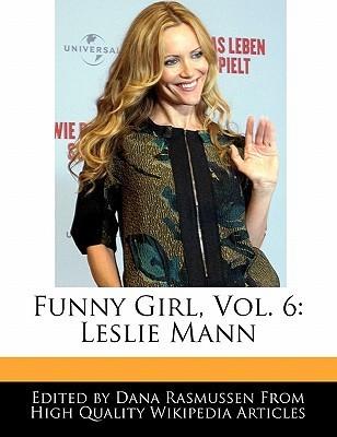 Funny Girl, Vol. 6: Leslie Mann Dana Rasmussen
