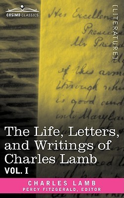 The Life, Letters, And Writings Of Charles Lamb, In Six Volumes: Vol. I  by  Charles Lamb
