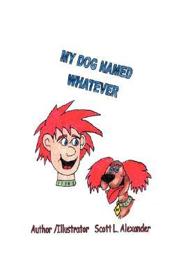 My Dog Named Whatever  by  Scott L. Alexander