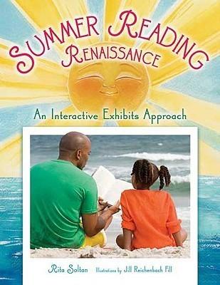Summer Reading Renaissance: An Interactive Exhibits Approach  by  Rita Soltan
