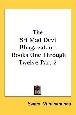 The Srimad Devi Bhagawatam  by  Swami Vijñanananda