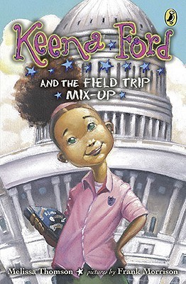 Keena Ford and the Field Trip Mix-Up  by  Melissa Thomson