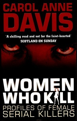 Sadistic Killers: Profiles of Pathological Predators Carol Anne Davis