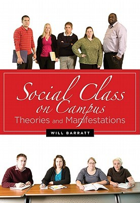 Social Class on Campus: Theories and Manifestations  by  Will Barratt