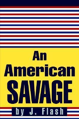 An American Savage J. Flash