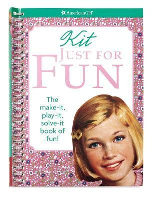 Kit Just for Fun: The Make-It, Play-It, Solve-It Book of Fun!  by  Teri Witkowski