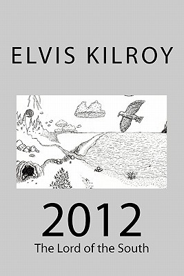 2012: The Lord of the South  by  Elvis Kilroy