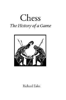 Chess: The History of a Game  by  Richard Eales