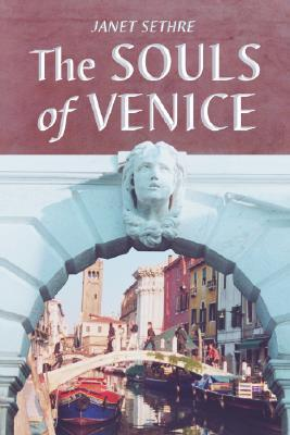 The Souls of Venice  by  Janet Sethre