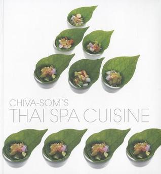 Chiva-Soms Thai Spa Cuisine Paisarn Cheewinsiriwat