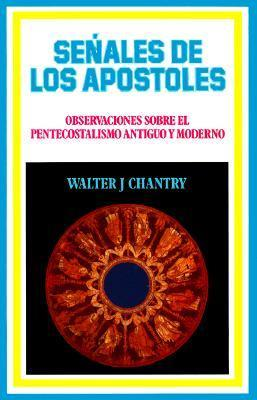 Senales de Los Apostol  by  Walter J. Chantry