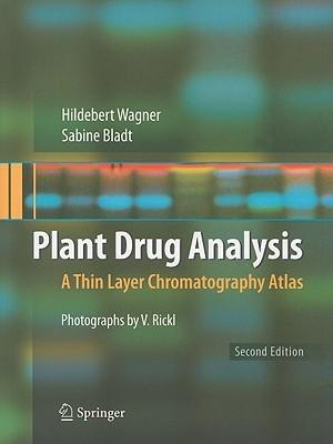 Plant Drug Analysis: A Thin Layer Chromatography Atlas Hildebert Wagner