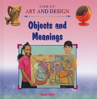 Objects and Meaning  by  Susan Ogier