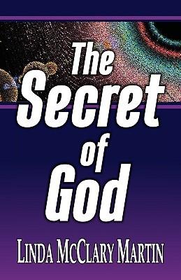 The Secret of God Linda Mcclary Martin