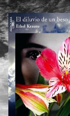 El Diluvio de un Beso / The Stream of a Kiss Ethel Krauze