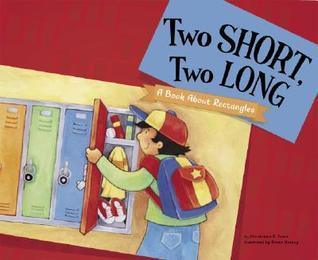 Two Short, Two Long: A Book About Rectangles (Know Your Shapes)  by  Christianne C. Jones