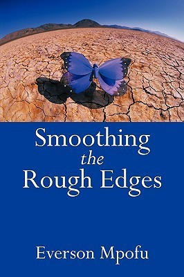 Smoothing the Rough Edges  by  Everson Mpofu