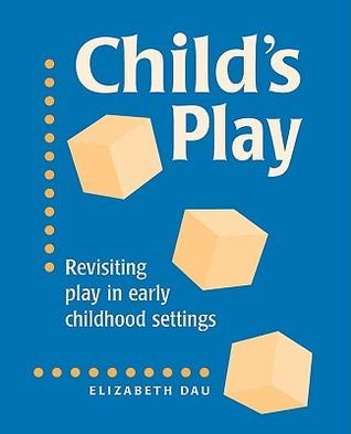 Childs Play  by  Elizabeth Dau