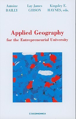 Applied Geography for the Entrepreneurial University  by  Antoine Bailly