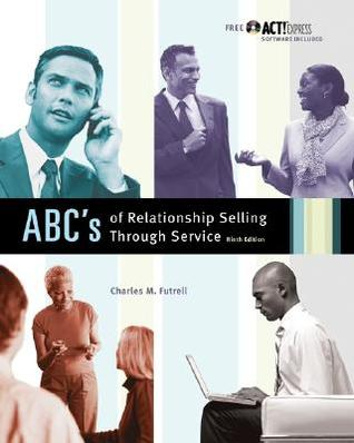 MP ABCs of Relationship Selling W/ ACT! Express CD [With ACT Express CDROM] Charles M. Futrell
