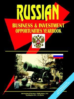 Russia Business and Investment Opportunities Yearbook USA International Business Publications