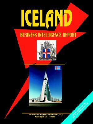 Iceland Business Intelligence Report USA International Business Publications