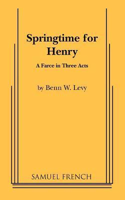 Springtime for Henry  by  Benn W. Levy