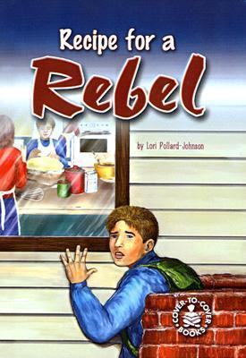 Recipe for a Rebel  by  Lori Pollard-Johnson