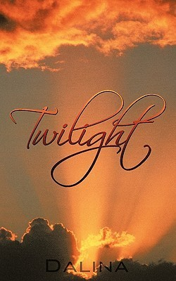 Twilight  by  Dalina