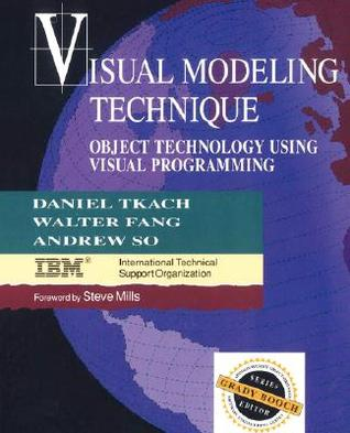Visual Modeling Technique: Object Technology Using Visual Programming  by  Daniel Tkach