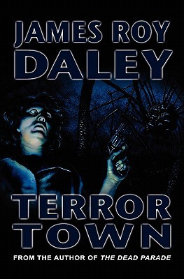 Terror Town  by  James Roy Daley