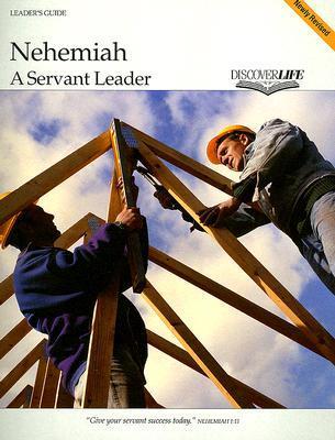 Nehemiah: A Servant Leader  by  Alvin J. Vander Griend