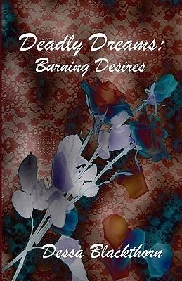 Deadly Dreams: Burning Desires Dessa Blackthorn