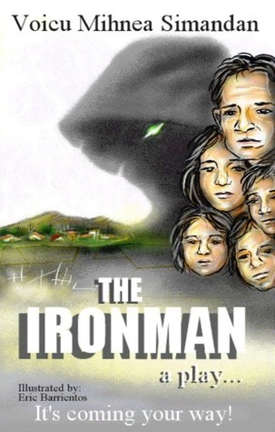 The Ironman. A play  by  Voicu Mihnea Simandan
