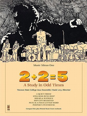 2+2=5: A Study in Odd Times: Music Minus Alto Sax [With Audio CD] Hal Leonard Publishing Company