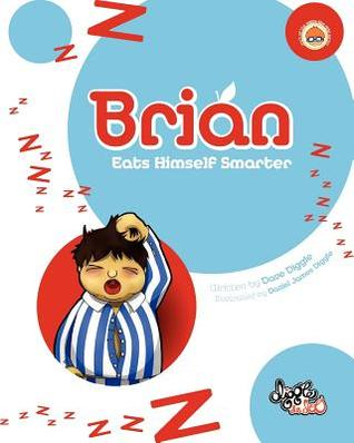 Brian: Eats Himself Smarter  by  Dave Diggle