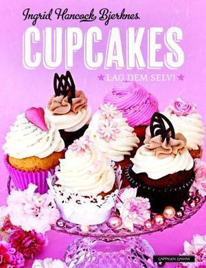 Cupcakes - lag dem selv! Ingrid Hancock Bjerknes
